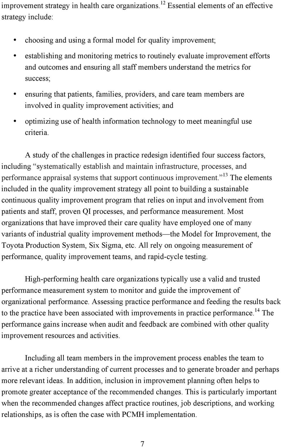 outcomes and ensuring all staff members understand the metrics for success; ensuring that patients, families, providers, and care team members are involved in quality improvement activities; and