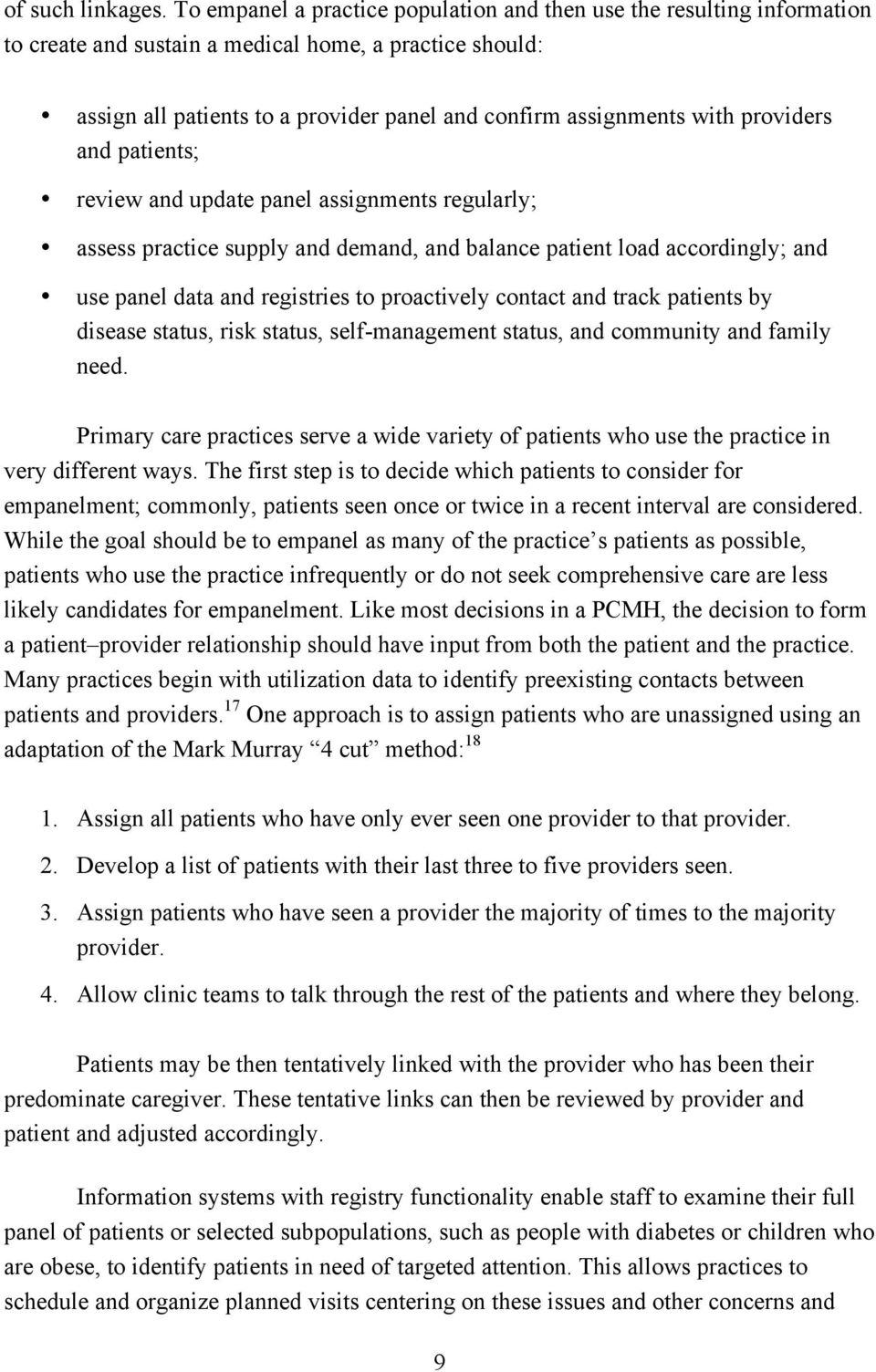 providers and patients; review and update panel assignments regularly; assess practice supply and demand, and balance patient load accordingly; and use panel data and registries to proactively