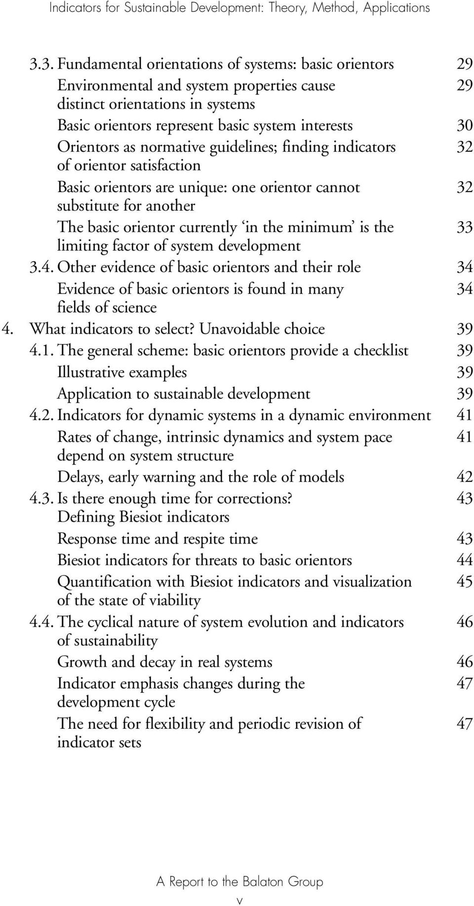 limiting factor of system development 3.4. Other evidence of basic orientors and their role 34 Evidence of basic orientors is found in many 34 fields of science 4. What indicators to select?