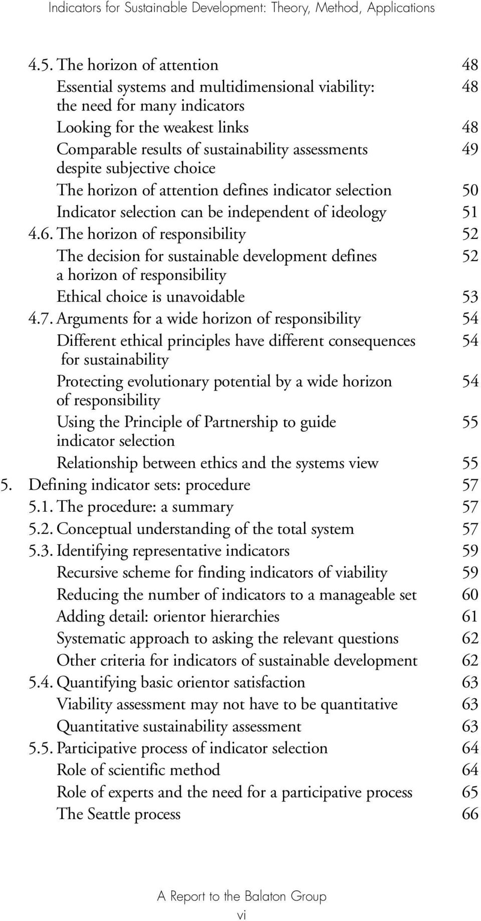 The horizon of responsibility 5 The decision for sustainable development defines 5 a horizon of responsibility Ethical choice is unavoidable 53 4.7.