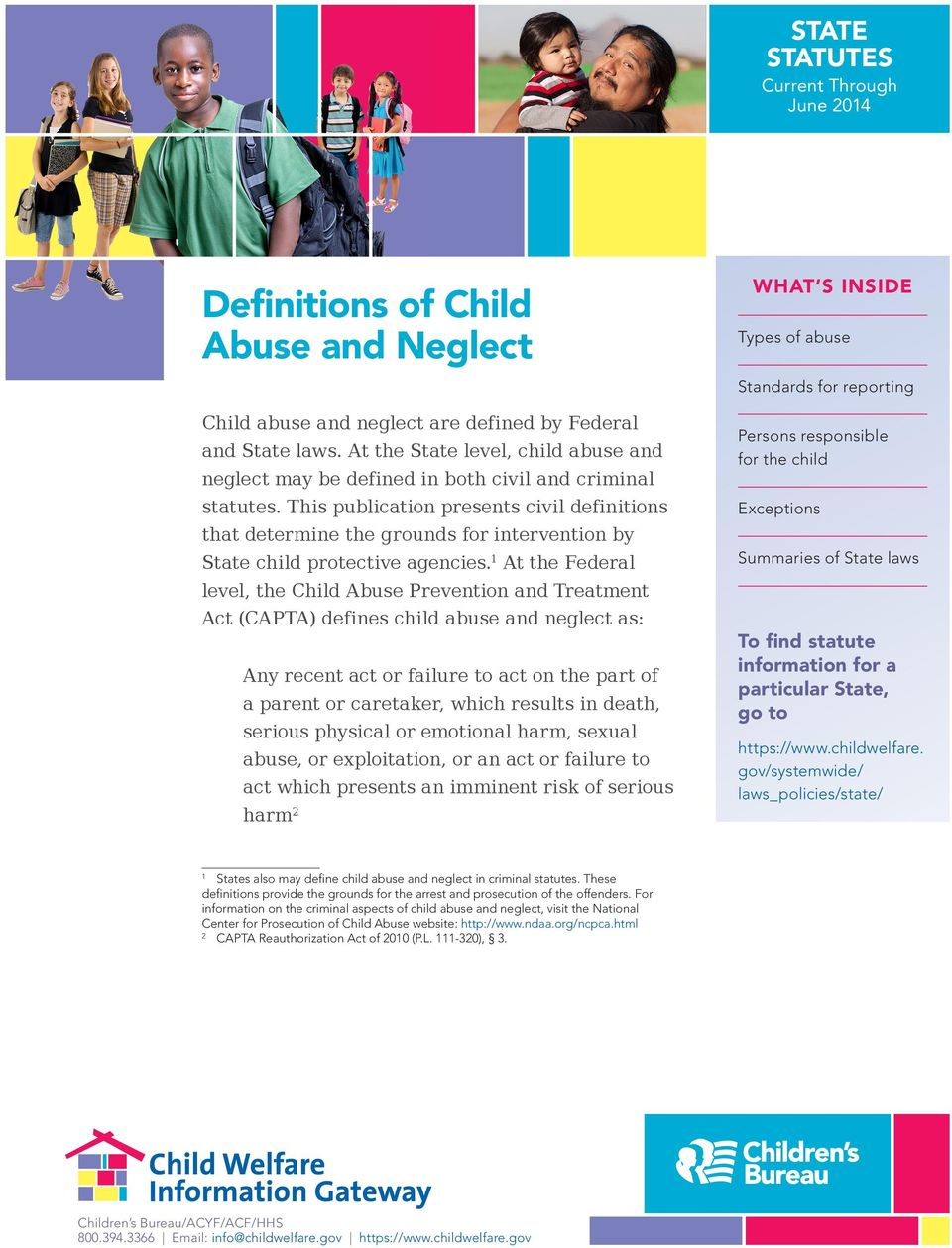 This publication presents civil definitions that determine the grounds for intervention by State child protective agencies.