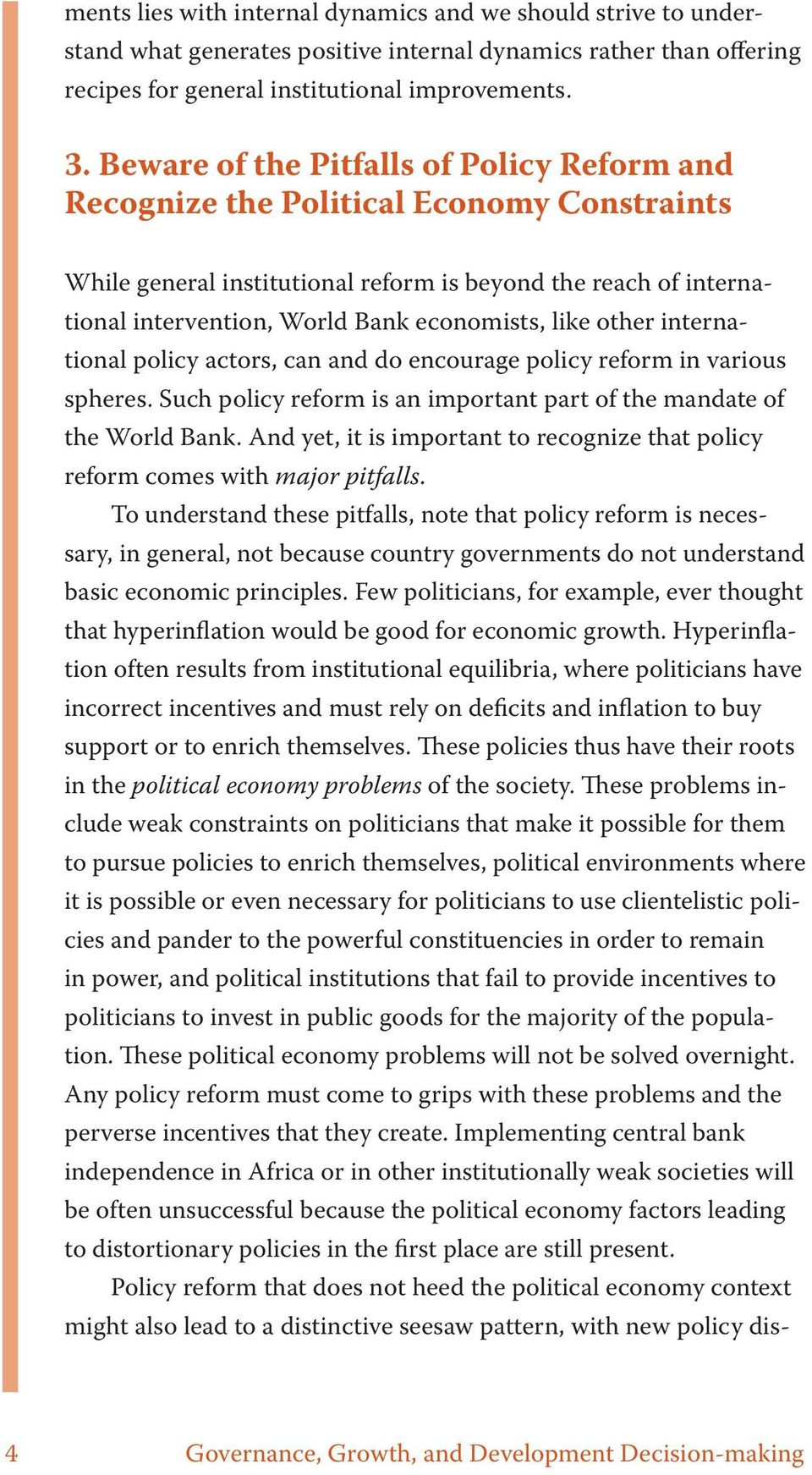 like other international policy actors, can and do encourage policy reform in various spheres. Such policy reform is an important part of the mandate of the World Bank.