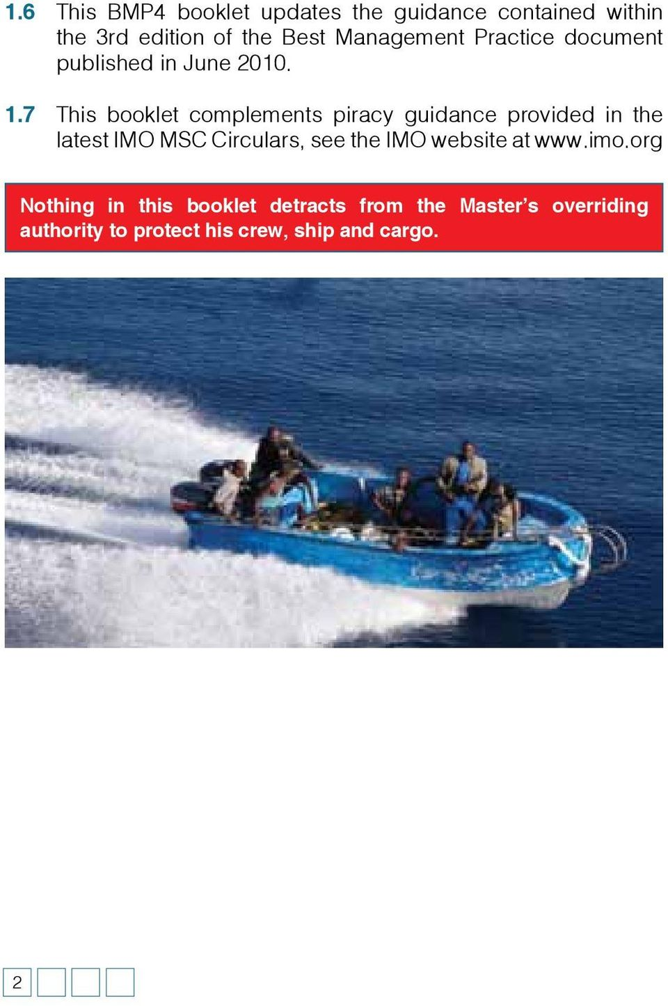 7 This booklet complements piracy guidance provided in the latest IMO MSC Circulars, see the