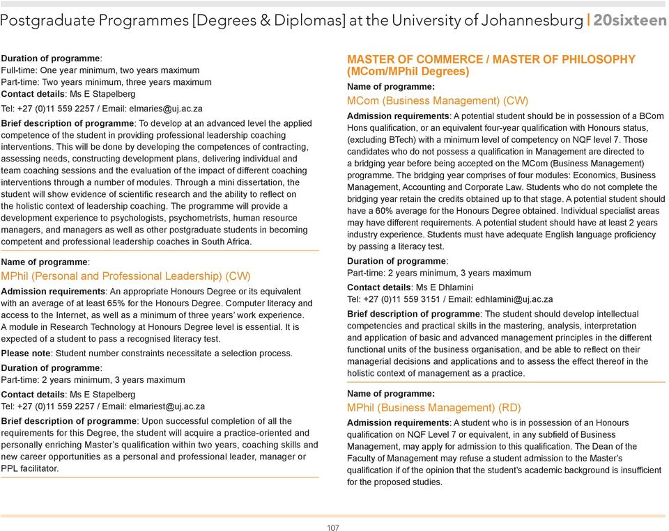 za Brief description of programme: To develop at an advanced level the applied competence of the student in providing professional leadership coaching interventions.