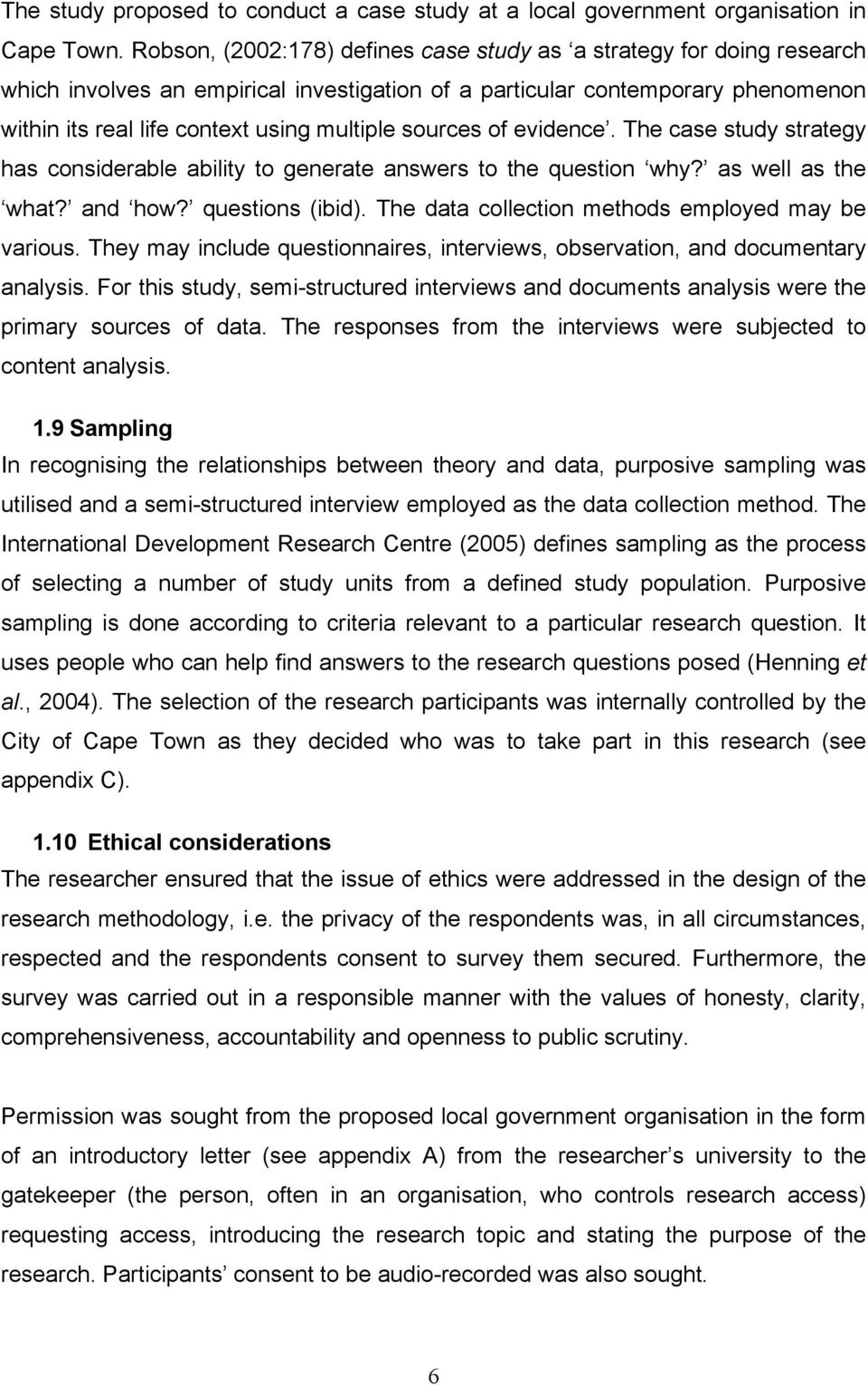 case study methods of data collection Have specific tools and methods for data collection – some qualitative, some quantitative 6 methods of data collection and analysis 4 case study: working street.