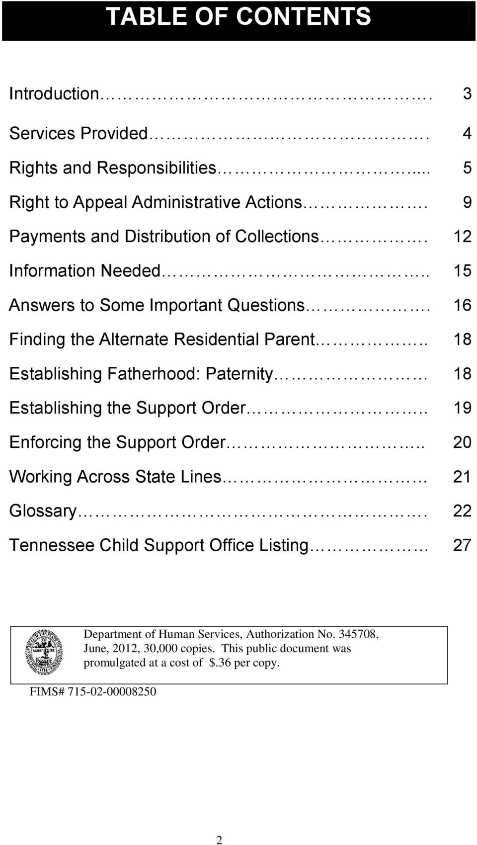 . 18 Establishing Fatherhood: Paternity 18 Establishing the Support Order.. 19 Enforcing the Support Order.. 20 Working Across State Lines 21 Glossary.