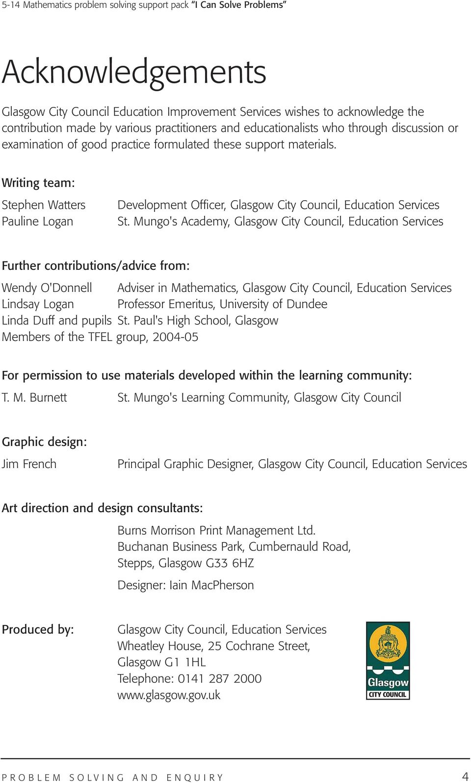 Writing team: Stephen Watters Pauline Logan Development Officer, Glasgow City Council, Education Services St.