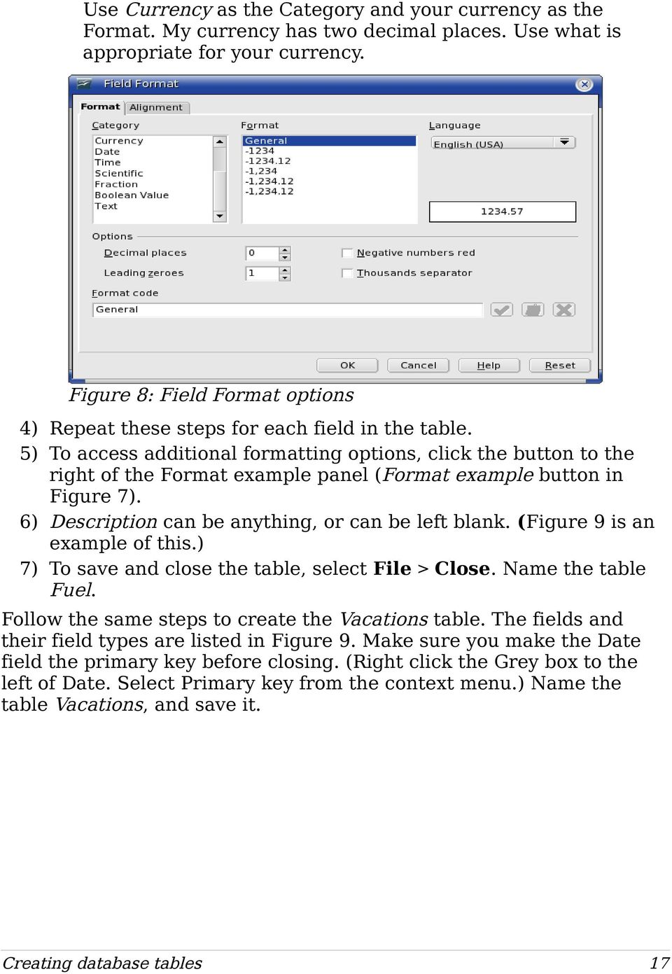 5) To access additional formatting options, click the button to the right of the Format example panel (Format example button in Figure 7). 6) Description can be anything, or can be left blank.