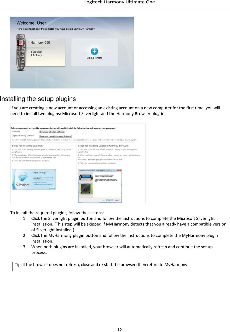 Click the Silverlight plugin button and follow the instructions to complete the Microsoft Silverlight installation.