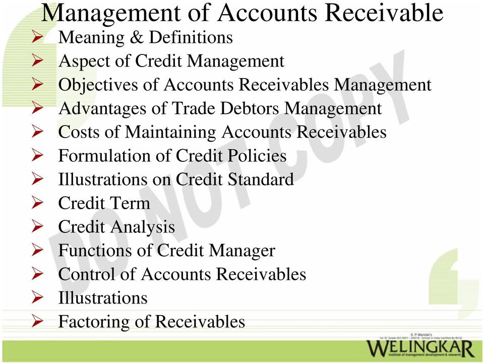Receivables Formulation of Credit Policies Illustrations on Credit Standard Credit Term Credit