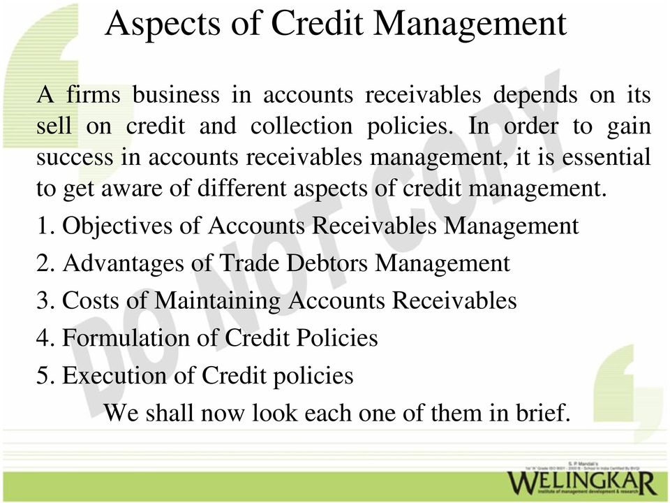 management. 1. Objectives of Accounts Receivables Management 2. Advantages of Trade Debtors Management 3.