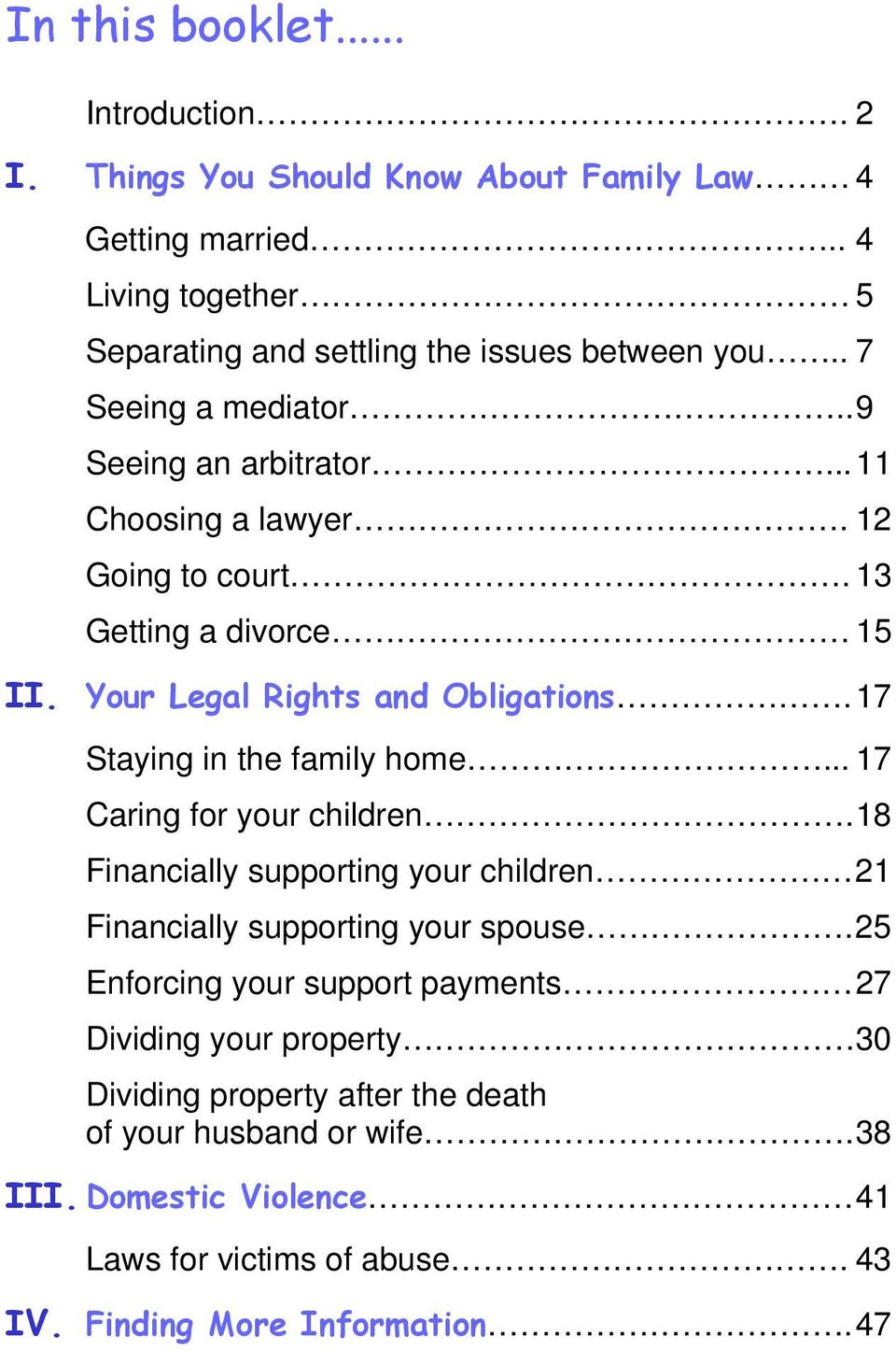 17 Staying in the family home... 17 Caring for your children. 18 Financially supporting your children 21 Financially supporting your spouse.