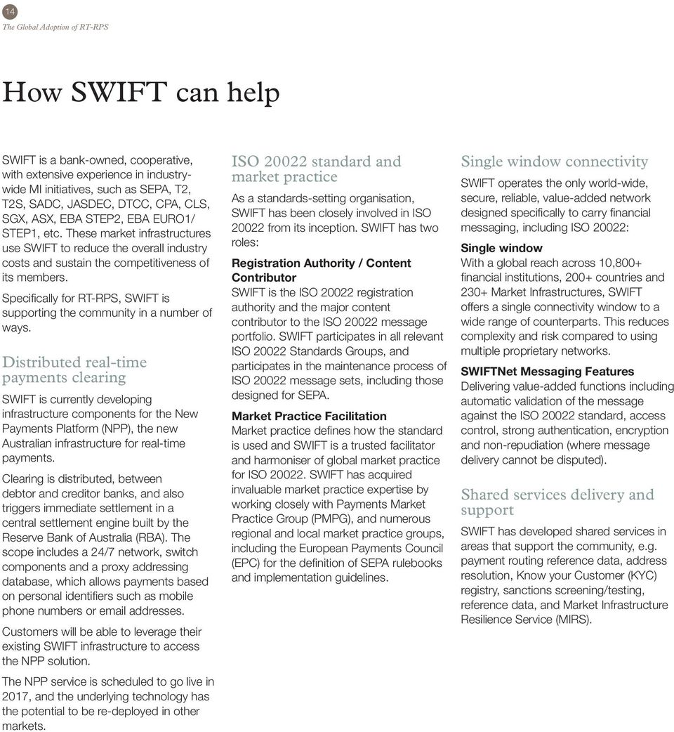 Specifically for RT-RPS, SWIFT is supporting the community in a number of ways.