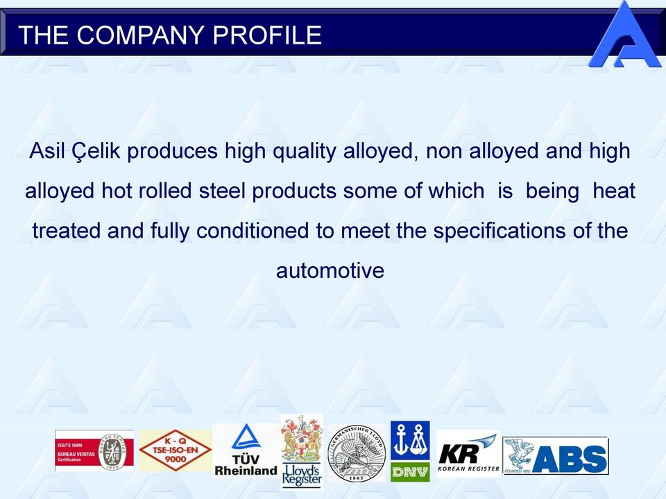 products some of which is being heat treated and fully