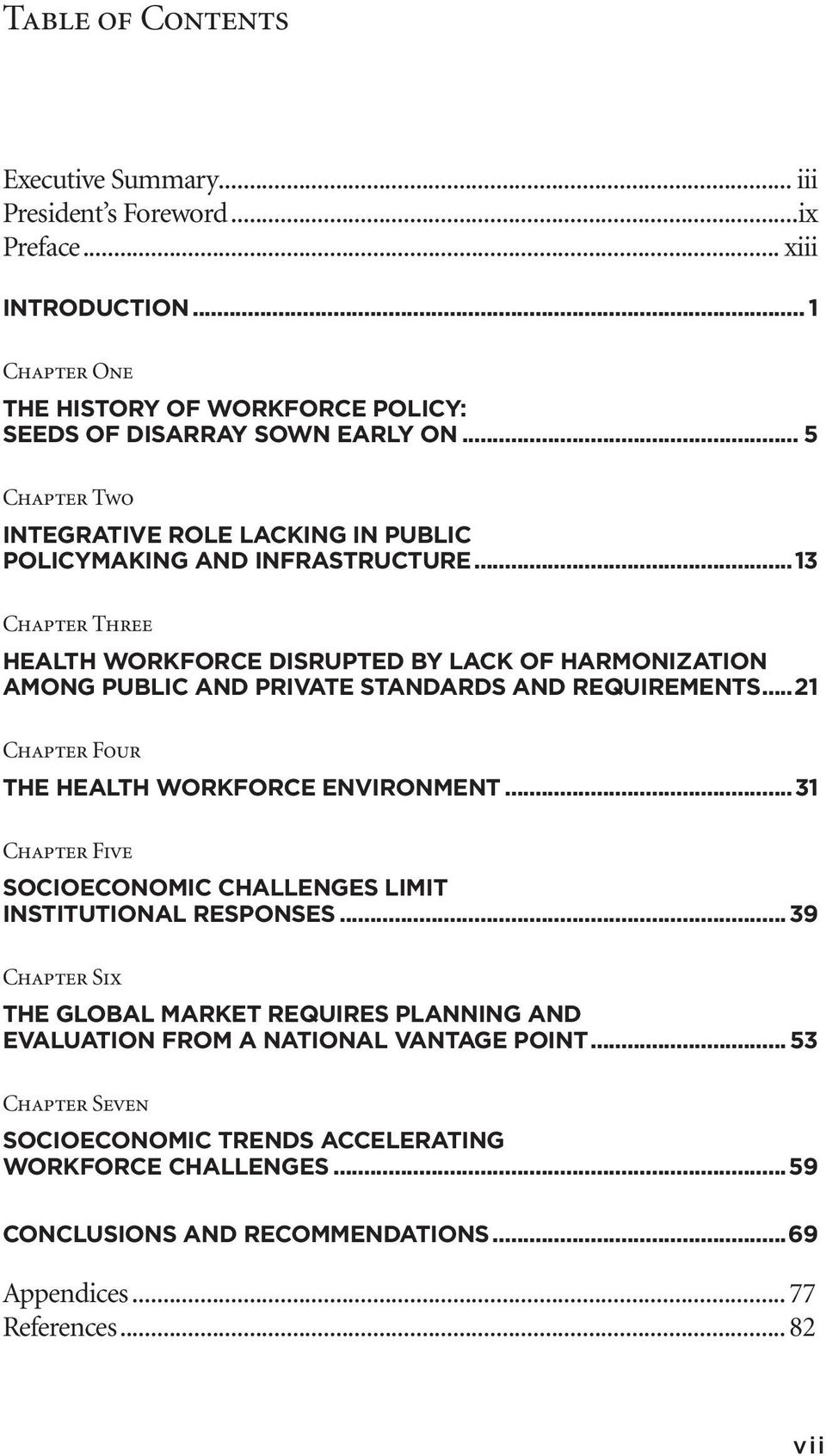 ..13 Chapter Three Health Workforce Disrupted by Lack of Harmonization Among Public and Private Standards and Requirements...21 Chapter Four The Health Workforce Environment.