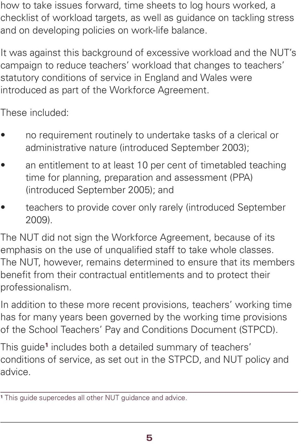 as part of the Workforce Agreement.