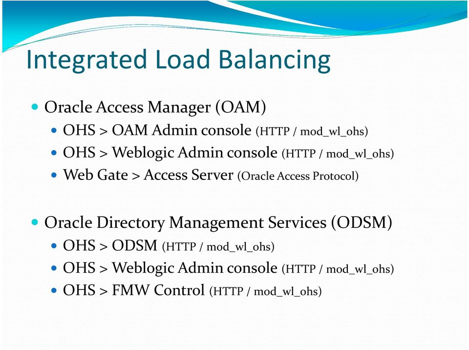 (Oracle Access Protocol) Oracle Directory Management Services (ODSM) OHS > ODSM (HTTP/