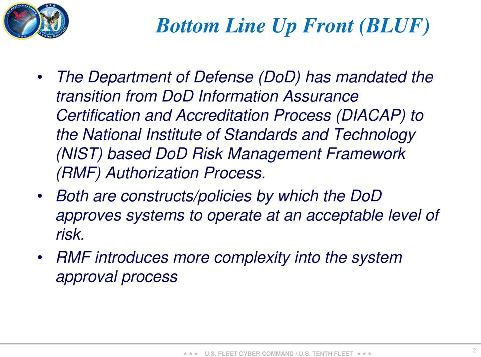 (NIST) based DoD Risk Management Framework (RMF) Authorization Process.