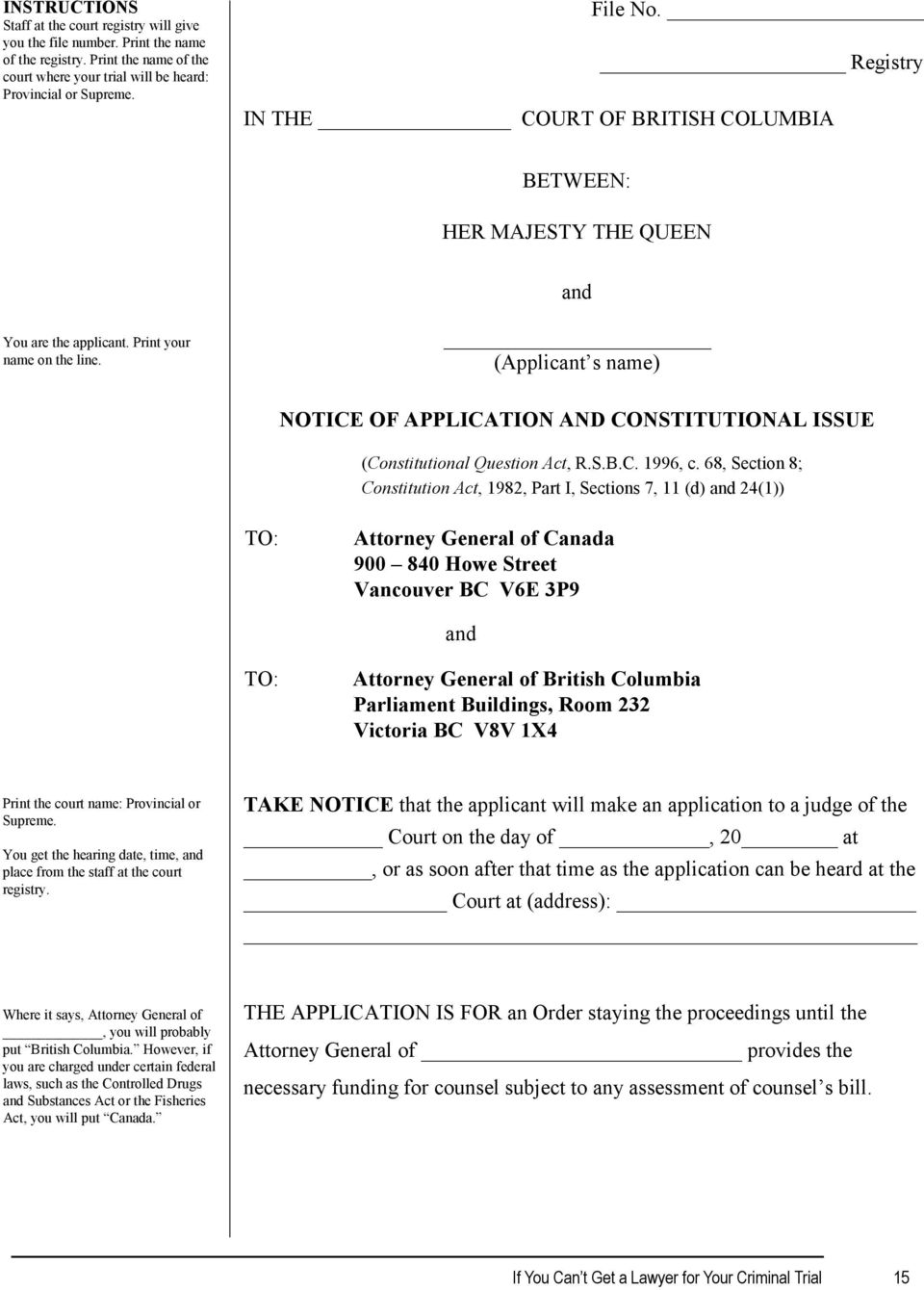 (Applicant s name) NOTICE OF APPLICATION AND CONSTITUTIONAL ISSUE (Constitutional Question Act, R.S.B.C. 1996, c.