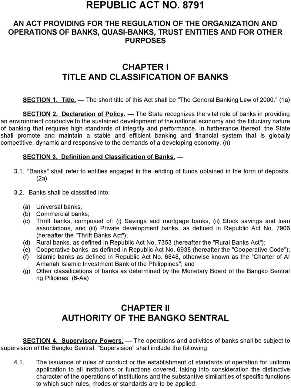 "The short title of this Act shall be ""The General Banking Law of 2000."" (1a) SECTION 2. Declaration of Policy."