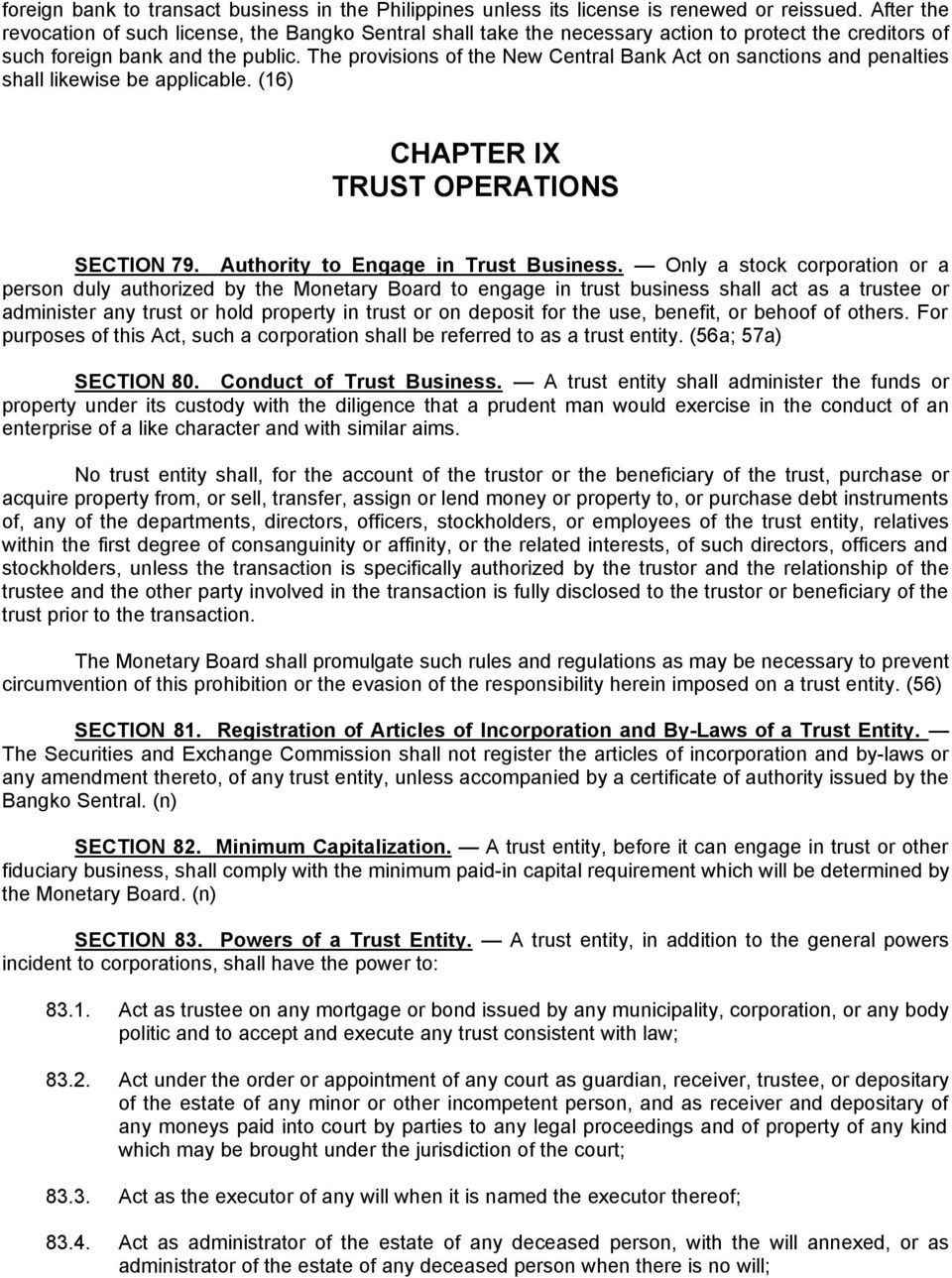 The provisions of the New Central Bank Act on sanctions and penalties shall likewise be applicable. (16) CHAPTER IX TRUST OPERATIONS SECTION 79. Authority to Engage in Trust Business.