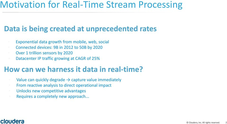 growing at CAGR of 25% How can we harness it data in real-time?