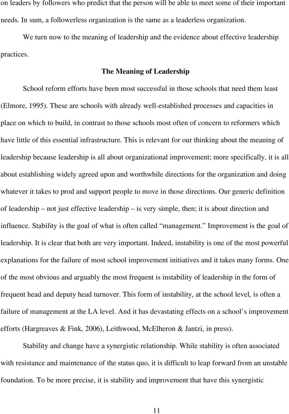 The Meaning of Leadership School reform efforts have been most successful in those schools that need them least (Elmore, 1995).