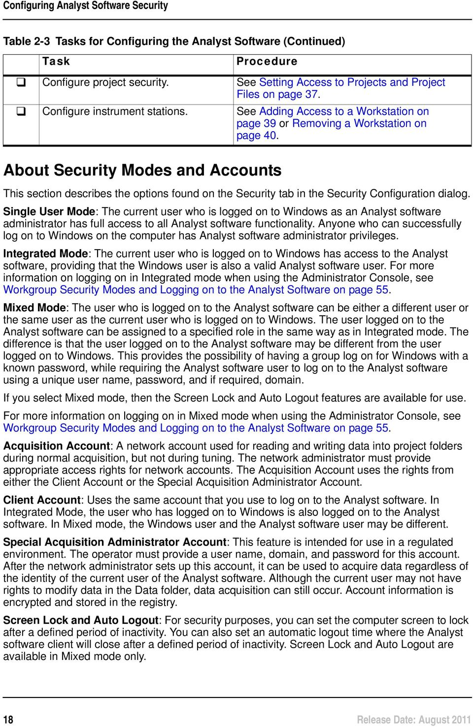 About Security Modes and Accounts This section describes the options found on the Security tab in the Security Configuration dialog.