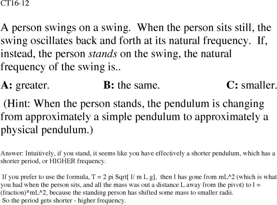 (Hint: When the person stands, the pendulum is changing from approximately a simple pendulum to approximately a physical pendulum.