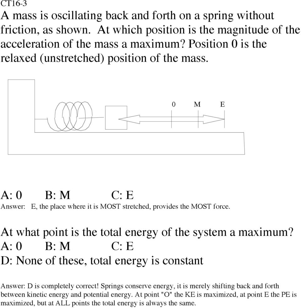 At what point is the total energy of the system a maximum? A: 0 B: M C: E D: None of these, total energy is constant Answer: D is completely correct!