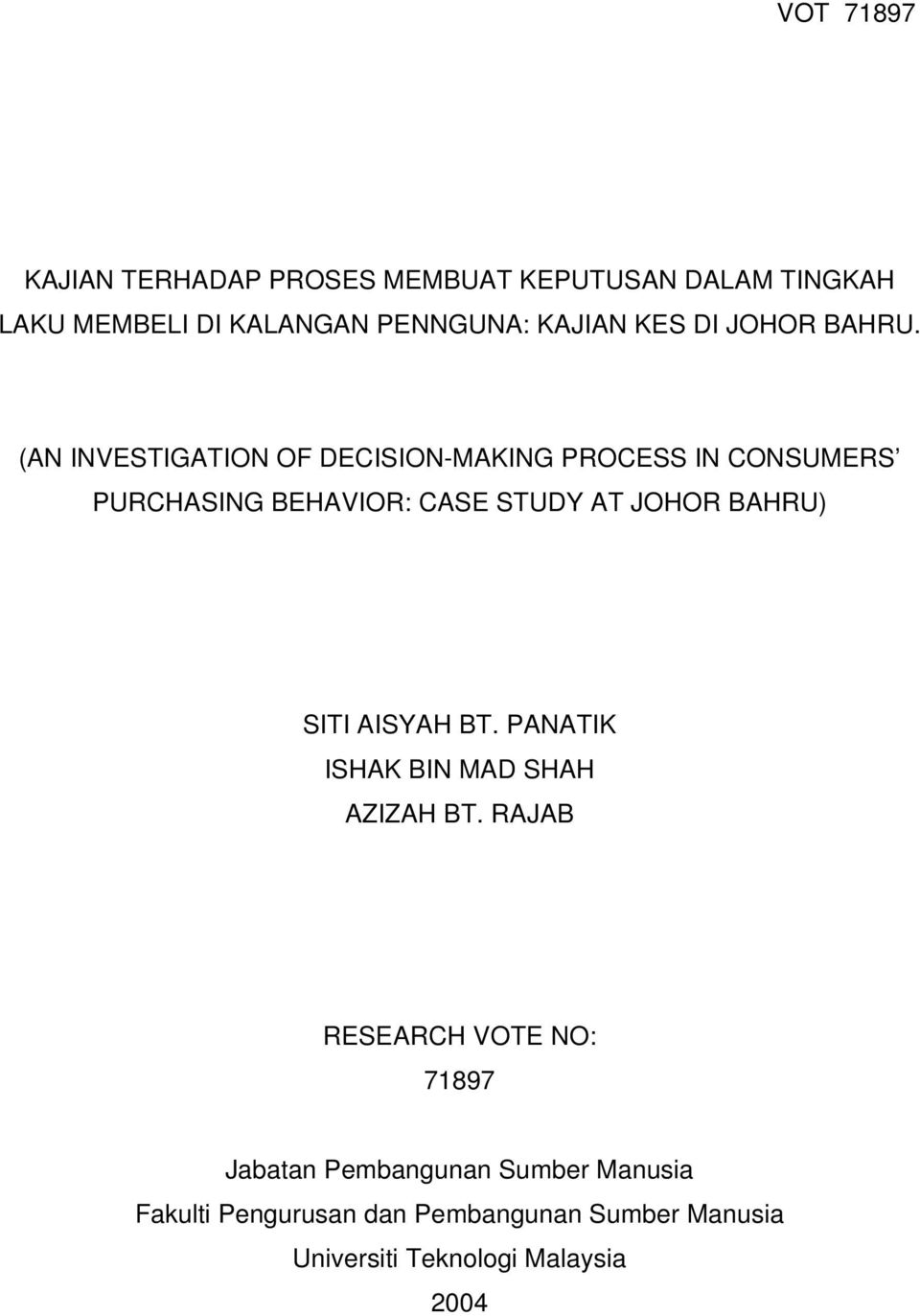 (AN INVESTIGATION OF DECISION-MAKING PROCESS IN CONSUMERS PURCHASING BEHAVIOR: CASE STUDY AT JOHOR BAHRU)