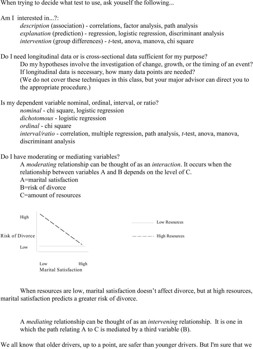 t-test, anova, manova, chi square Do I need longitudinal data or is cross-sectional data sufficient for my purpose?