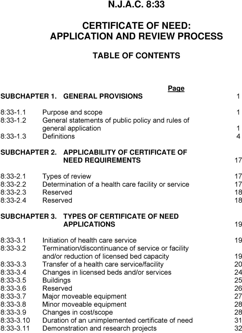 2 Determination of a health care facility or service 17 8:33-2.3 Reserved 18 8:33-2.4 Reserved 18 SUBCHAPTER 3. TYPES OF CERTIFICATE OF NEED APPLICATIONS 19 8:33-3.