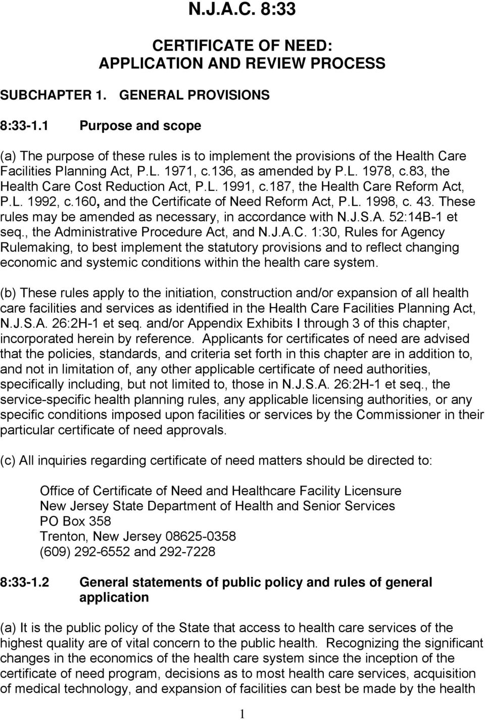 83, the Health Care Cost Reduction Act, P.L. 1991, c.187, the Health Care Reform Act, P.L. 1992, c.160, and the Certificate of Need Reform Act, P.L. 1998, c. 43.