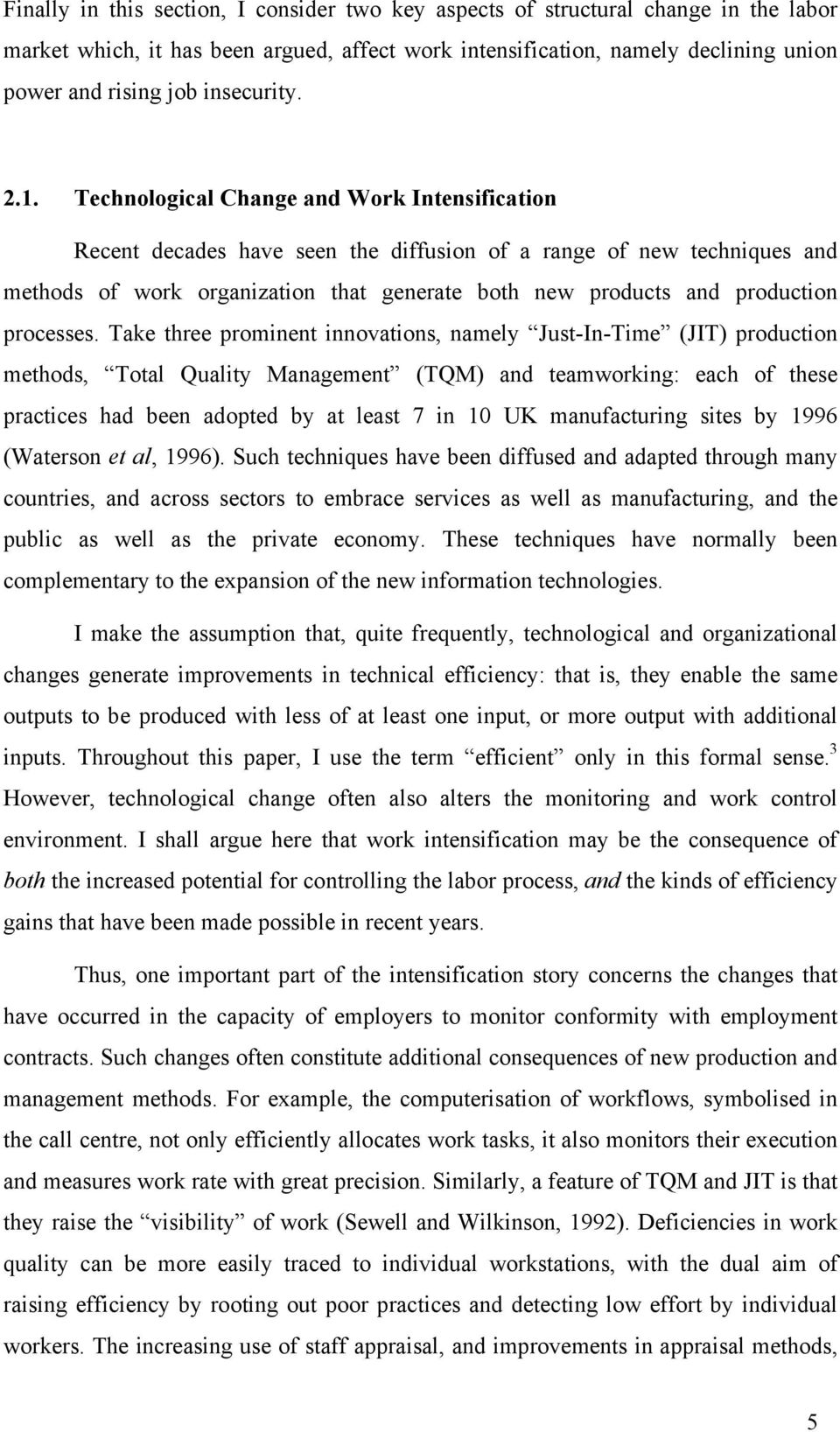 Technological Change and Work Intensification Recent decades have seen the diffusion of a range of new techniques and methods of work organization that generate both new products and production