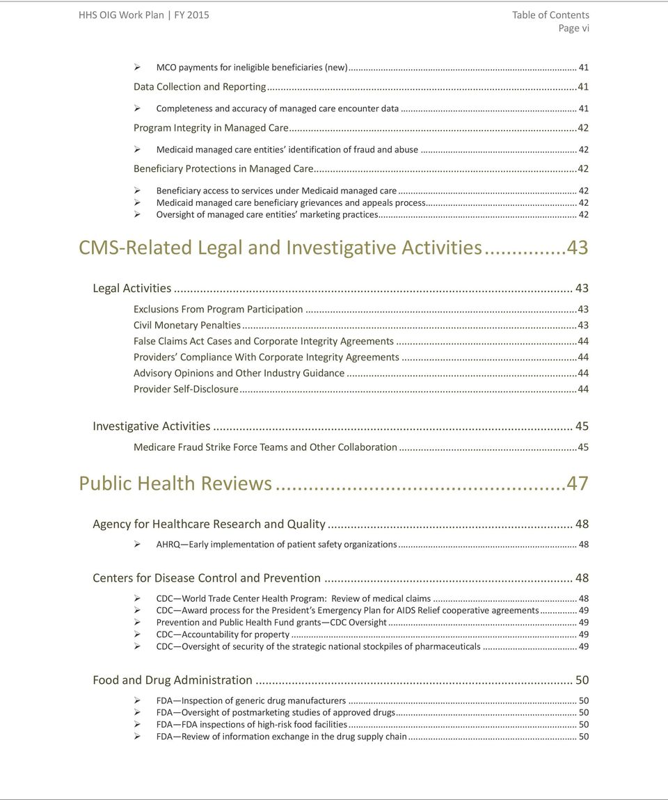 .. 42 Beneficiary access to services under Medicaid managed care... 42 Medicaid managed care beneficiary grievances and appeals process... 42 Oversight of managed care entities marketing practices.