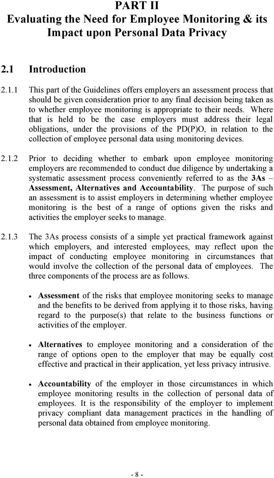1 This part of the Guidelines offers employers an assessment process that should be given consideration prior to any final decision being taken as to whether employee monitoring is appropriate to