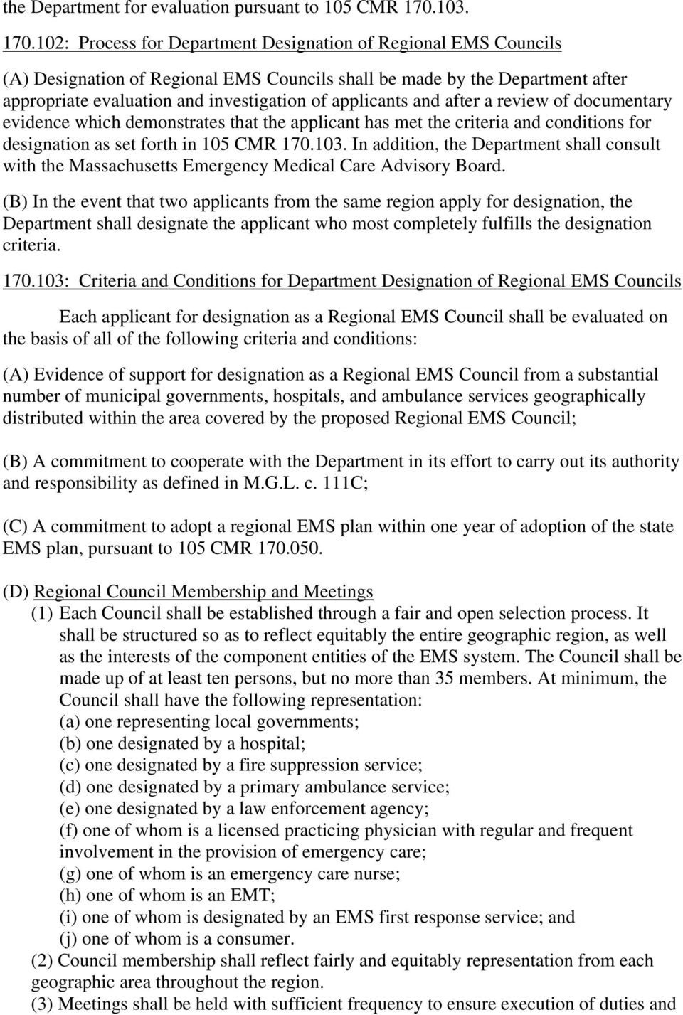 102: Process for Department Designation of Regional EMS Councils (A) Designation of Regional EMS Councils shall be made by the Department after appropriate evaluation and investigation of applicants