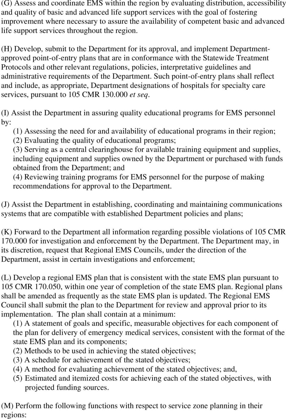 (H) Develop, submit to the Department for its approval, and implement Departmentapproved point-of-entry plans that are in conformance with the Statewide Treatment Protocols and other relevant