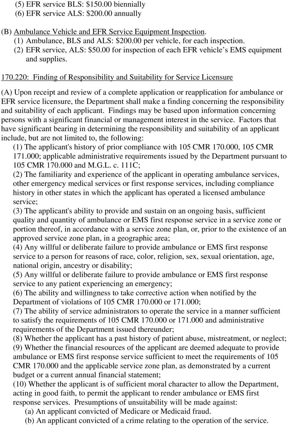 220: Finding of Responsibility and Suitability for Service Licensure (A) Upon receipt and review of a complete application or reapplication for ambulance or EFR service licensure, the Department