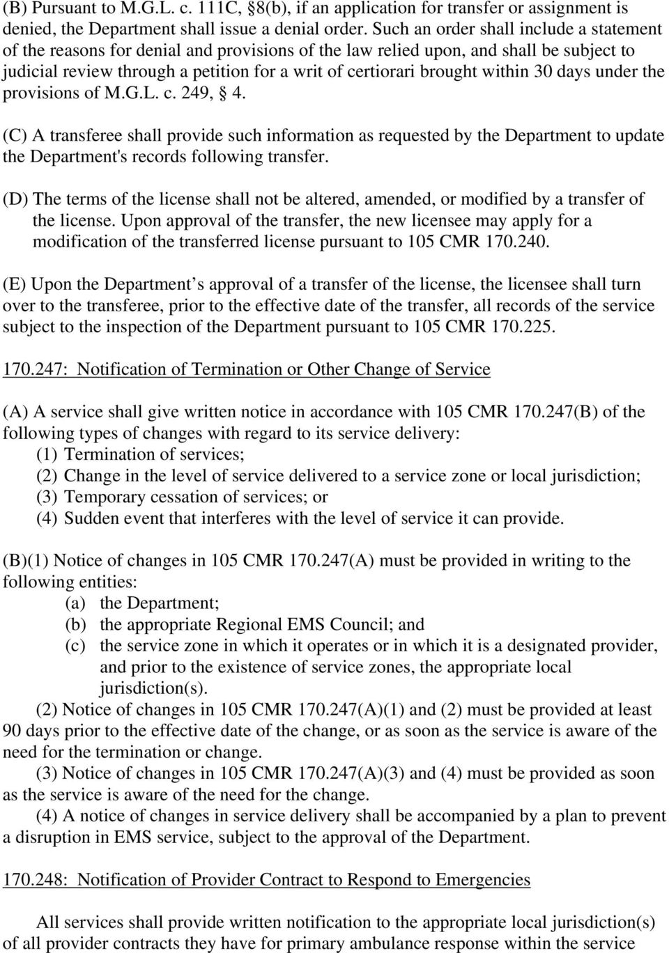 within 30 days under the provisions of M.G.L. c. 249, 4. (C) A transferee shall provide such information as requested by the Department to update the Department's records following transfer.