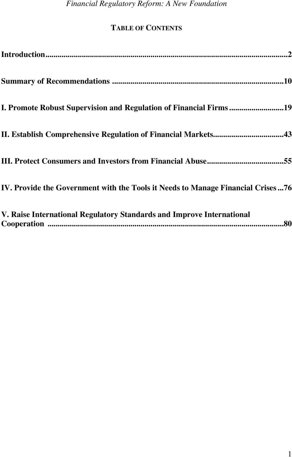 Establish Comprehensive Regulation of Financial Markets...43 III.