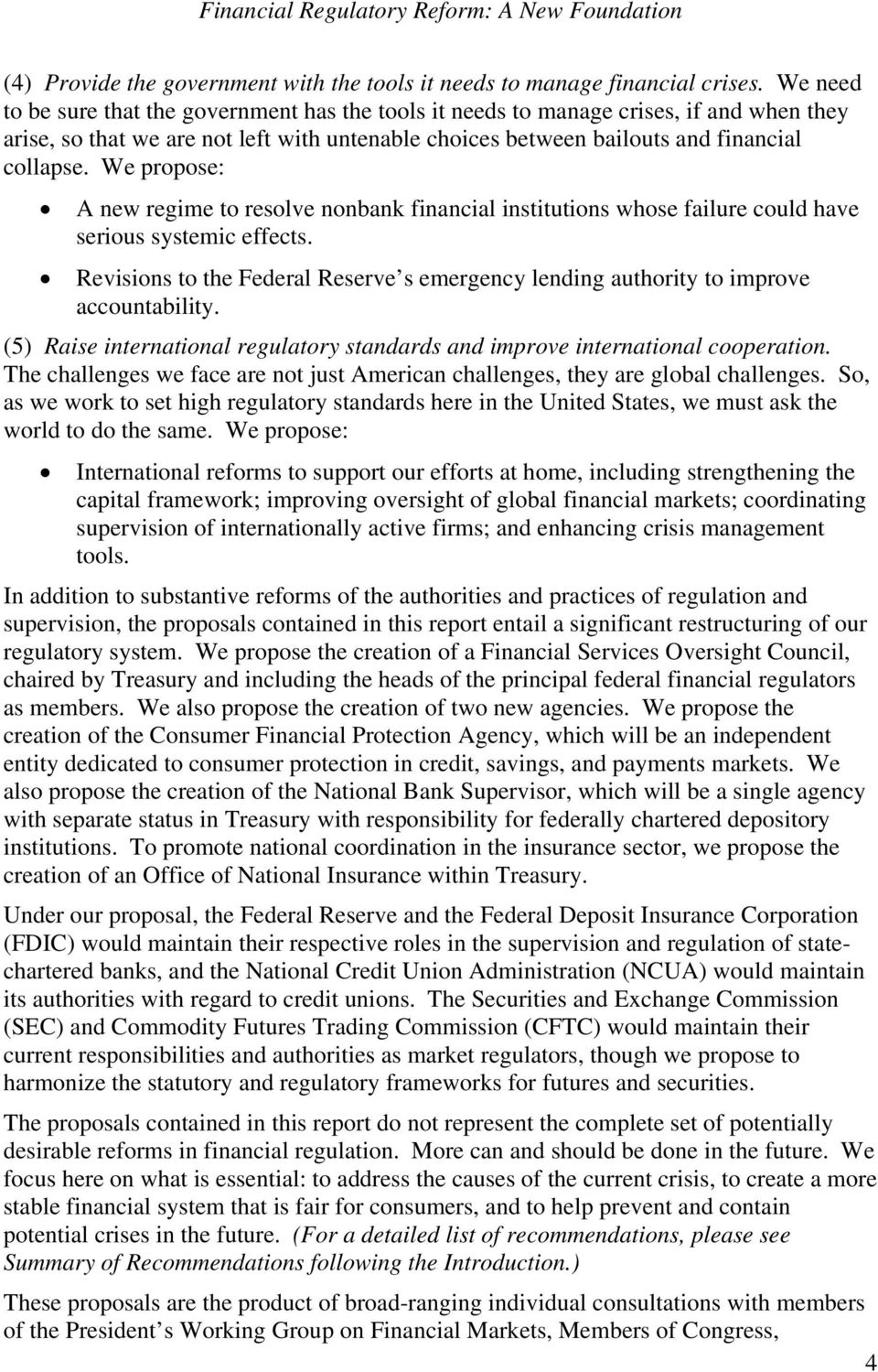 We propose: A new regime to resolve nonbank financial institutions whose failure could have serious systemic effects.