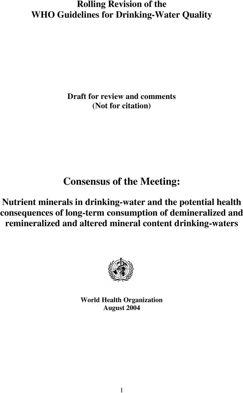and the potential health consequences of long-term consumption of demineralized and
