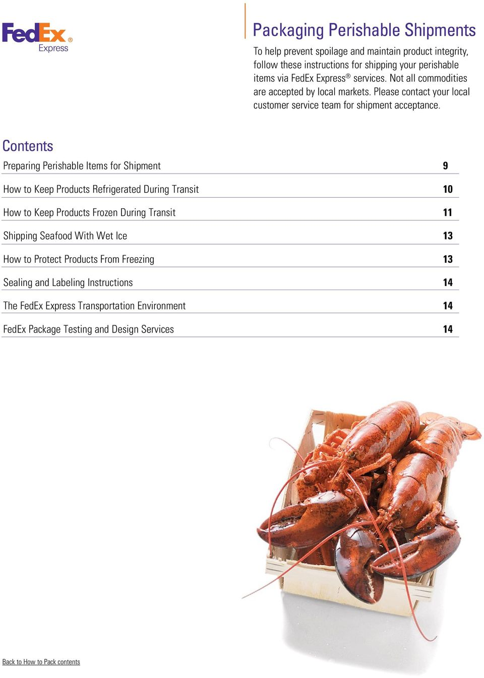 Contents Preparing Perishable Items for Shipment 9 How to Keep Products Refrigerated During Transit 10 How to Keep Products Frozen During Transit 11 Shipping Seafood With