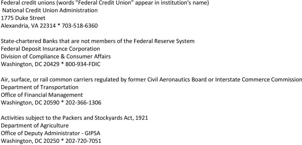 800-934-FDIC Air, surface, or rail common carriers regulated by former Civil Aeronautics Board or Interstate Commerce Commission Department of Transportation Office of Financial