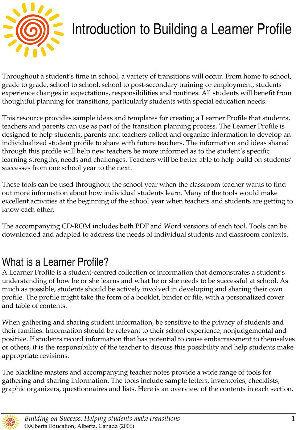 special education needs This resource provides sample ideas and templates for creating a Learner Profile that students, teachers and parents can use as part of the transition planning process The