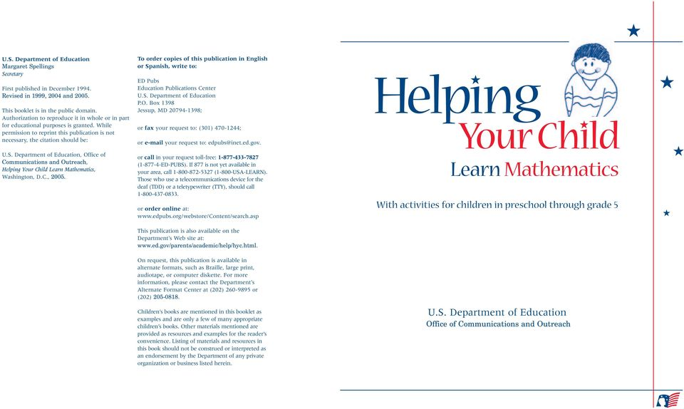 Department of Education, Office of Communications and Outreach,, Washington, D.C., 2005. To order copies of this publication in English or Spanish, write to: ED Pubs Education Publications Center U.S. Department of Education P.