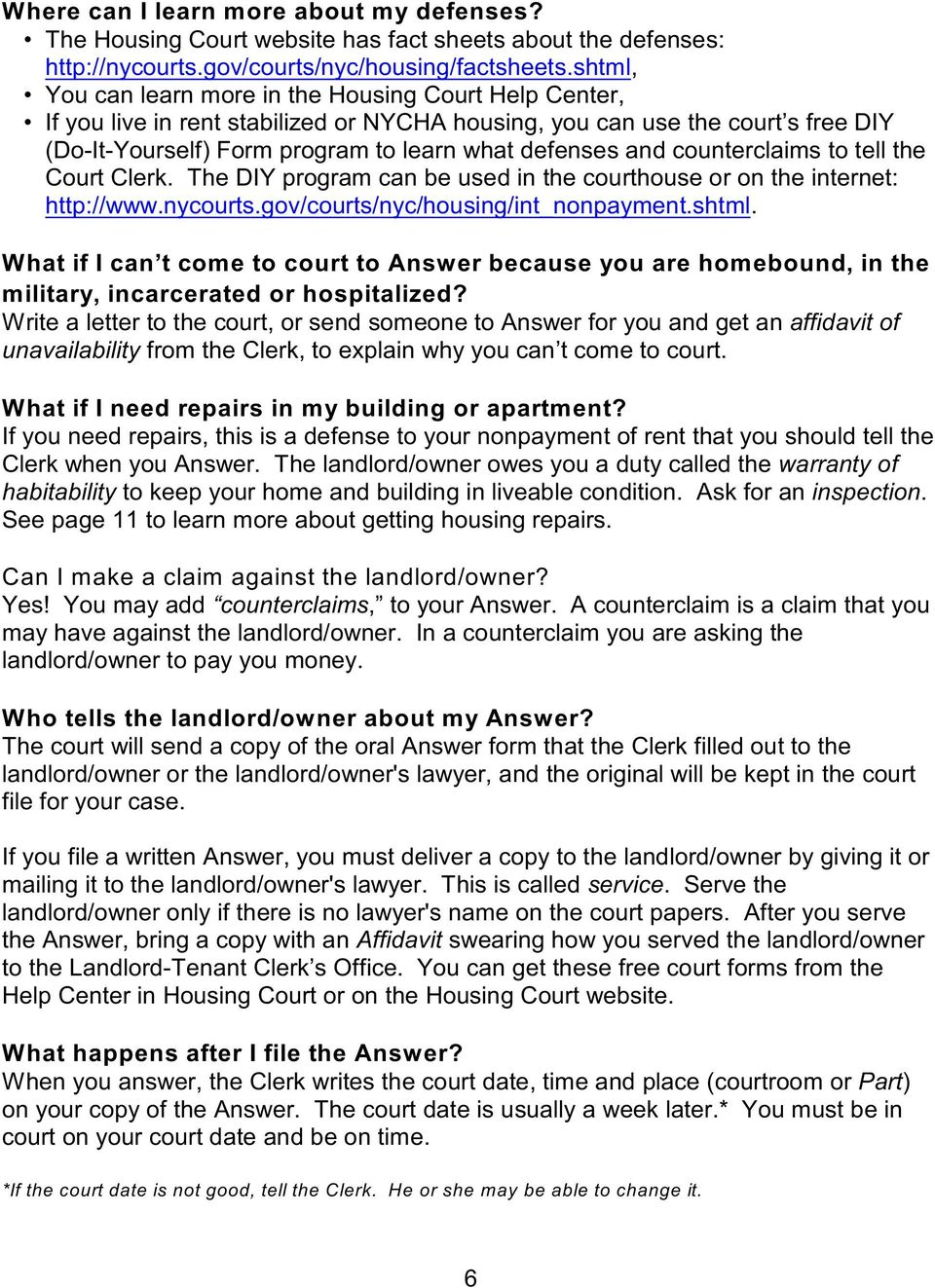counterclaims to tell the Court Clerk. The DIY program can be used in the courthouse or on the internet: http://www.nycourts.gov/courts/nyc/housing/int_nonpayment.shtml.