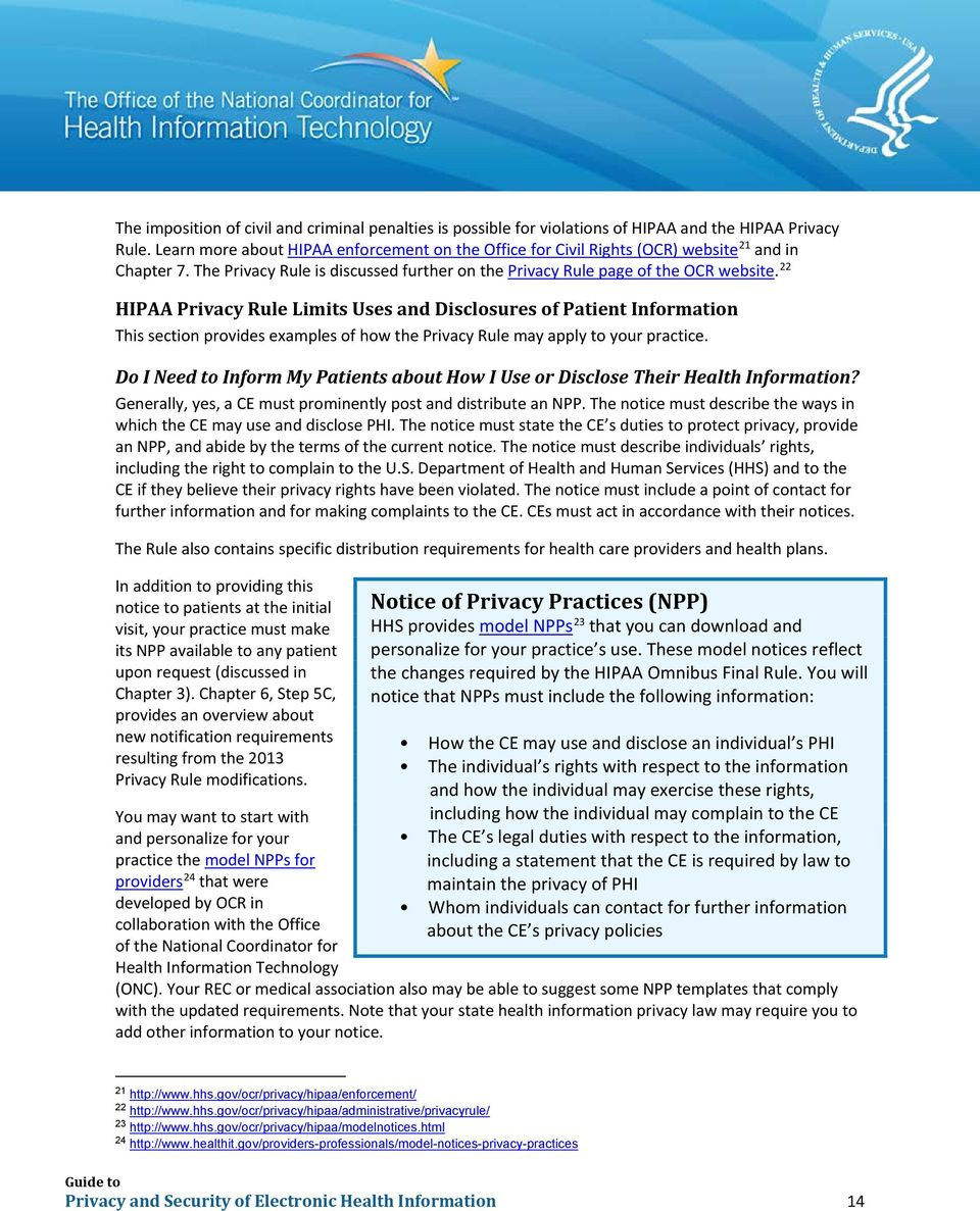22 HIPAA Privacy Rule Limits Uses and Disclosures of Patient Information This section provides examples of how the Privacy Rule may apply to your practice.